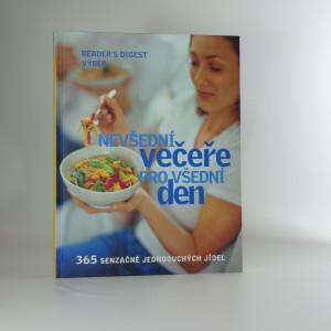 náhled knihy - Nevšední večeře pro všední den : [365 senzačně jednoduchých jídel