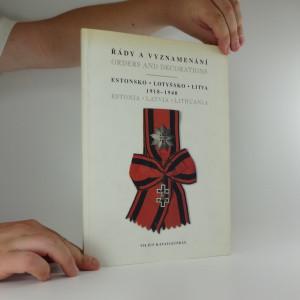 náhled knihy - Řády a vyznamenání / Orders and decorations : Estonsko, Lotyšsko, Litva : 1918-1940
