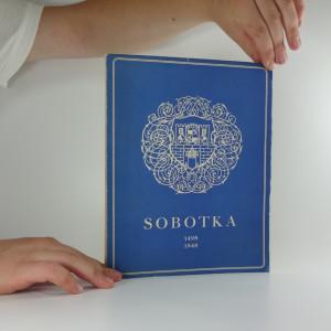 náhled knihy - Sobotka 1498-1948 : Jubilejní sborník k 450. výročí povýšení na město