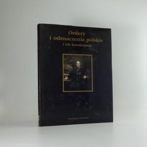 náhled knihy - Ordery i odznaczenia polskie i ich kawalerowie