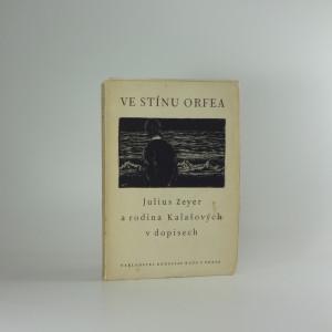 náhled knihy - Ve stínu Orfea : Julius Zeyer a rodina Kalašových v dopisech