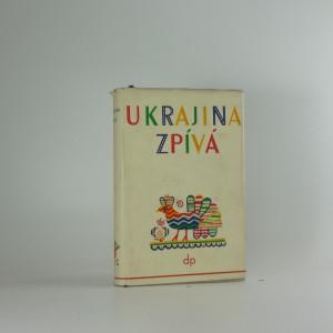 náhled knihy - Ukrajina zpívá : anthologie ukrajinské lidové písně