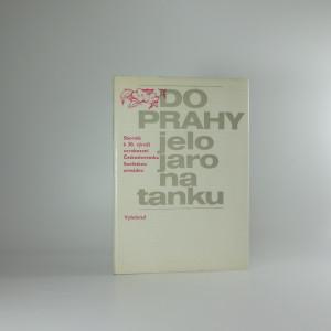 náhled knihy - Do Prahy jelo jaro na tanku : sborník k 30. výročí osvobození Československa Sovětskou armádou