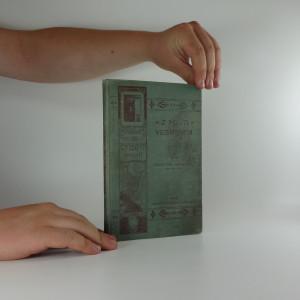 náhled knihy - Z pouti vesmírem : sbírka různých zábavně poučných článků z oboru věd přírodních a technických pro inteligentní čtenářské kruhy