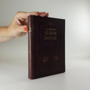 náhled knihy - Českým životem : Feuilletonů kniha čtrnáctá : Psáno v letech 1910-1911