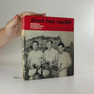 náhled knihy - Život bez nedělí Ladislava Nováka, Josefa Masopusta, Svatopluka Pluskala