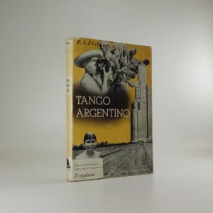 náhled knihy - Tango Argentino : Dobrodružství, dlouhé 36.000 kilometrů, které prožili don Francisco a dva gringos v zemi argentinské