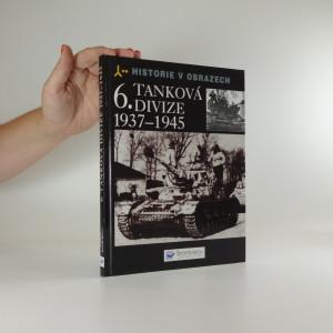 náhled knihy - 6. tanková divize 1937-1945 : výzbroj, nasazení, vojsko