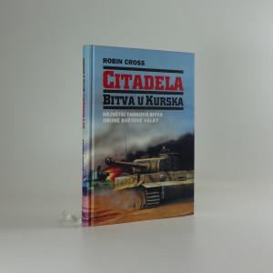 náhled knihy - Citadela : bitva u Kurska : největší tanková bitva druhé světové války