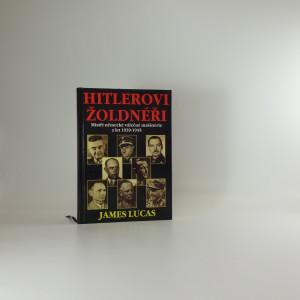 náhled knihy - Hitlerovi žoldnéři : mistři německé válečné mašinerie z let 1939-1945