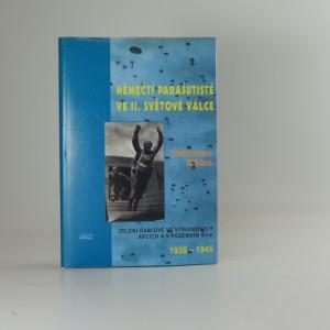 náhled knihy - Němečtí parašutisté ve 2. světové válce : zelení ďáblové ve výsadkových akcích a v pozemním boji : 1939-1945