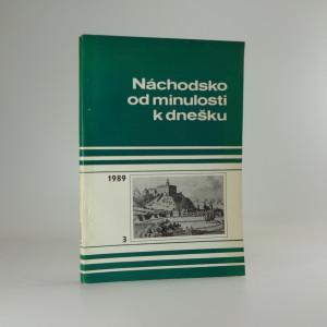 náhled knihy - Náchodsko od minulosti k dnešku (vlastivědný sborník muzeí náchodského okresu, svazek 3)
