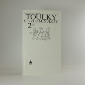 náhled knihy - Toulky českou minulostí. Druhý díl, [Od časů Přemysla Otakara I. do nástupu Habsburků (1197-1526)]