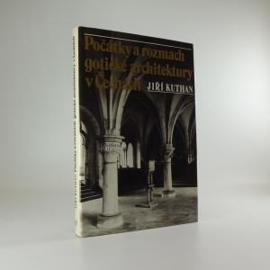 náhled knihy - Počátky a rozmach gotické architektury v Čechách : k problematice cisterciácké stavební tvorby