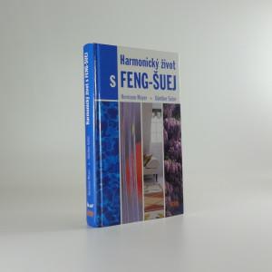 náhled knihy - Harmonický život s feng-šuej : dokonalý interiér doma i na pracovišti : úspěch v profesním i osobním životě