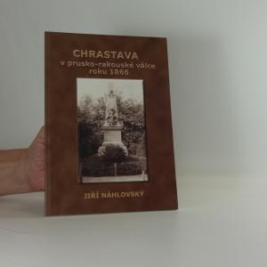 náhled knihy - Chrastava v prusko-rakouské válce roku 1866 : péče o válečné pomníky z války roku 1866