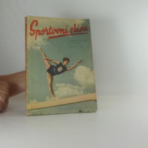 náhled knihy - Sportovní sláva : Světové události ve sportu : Duben-září 1954 : [Sborník]