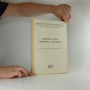 náhled knihy - Laboratorní cvičení z biochemie a radiochemie : určeno pro posl. fak. potrav. a biochemické technologie