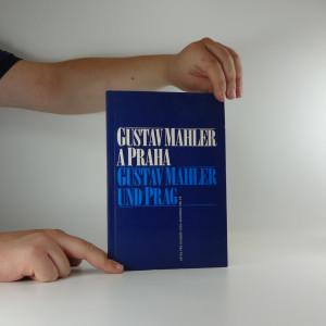 náhled knihy - Gustav Mahler a Praha : ke 110. výročí pražského působení 1885