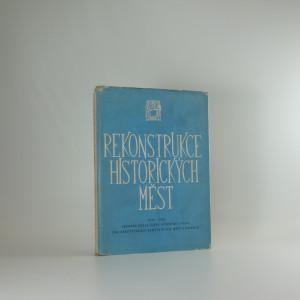 náhled knihy - Rekonstrukce historických měst : sborník prací Státního ústavu pro rekonstrukci památkových měst a objektů v letech 1949-1954