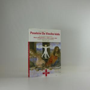náhled knihy - Poselství Da Vinciho kódu : rozluštění tajemství : Marie Magdaléna, Ježíš a jejich děti, velké tajemství templářů, Svatý grál
