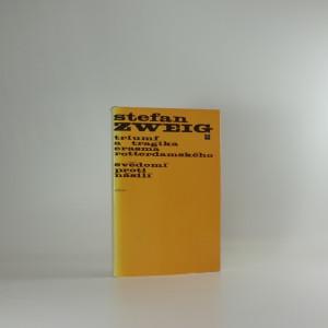 náhled knihy - Triumf a tragika Erasma Rotterdamského ; Svědomí proti násilí (Castelliův zápas s Kalvínem)