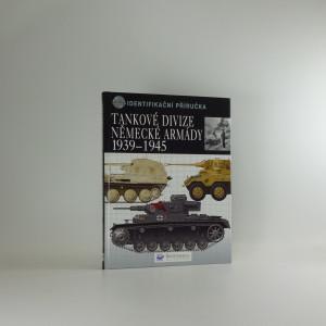 náhled knihy - Tankové divize německé armády 1939-1945 : identifikační příručka