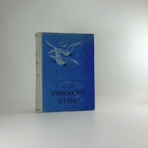 náhled knihy - Velký přírodopis ptáků se zvláštním zřetelem ku ptactvu zemí českých a rakouských (1. díl)