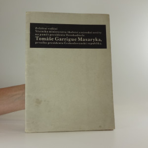 náhled knihy - Na pamět presidenta Osvoboditele Tomáše Garrigue Masaryka, který zemřel v úterý čtrnáctého září roku tisícího devítistého třicátého sedmého ve tři hodiny dvacet devět minut po půlnoci, právě když naplnil osmdesát sedm let, šest měsíců a sedm dní svého života