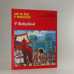 náhled knihy - V Babylóně ; Mezopotámie za Nebúkadnesara II.