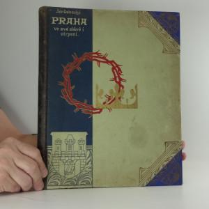 náhled knihy - Praha ve své slávě i utrpení