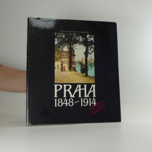 náhled knihy - Praha 1848-1914 : čtení nad dobovými fotografiemi