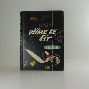 náhled knihy - Učíme se šít : pomocná kniha pro 1. a 2. ročník průmyslové školy oděvní v Praze a pro učitelky prací v domácnosti na všeobecně vzdělávacích školách