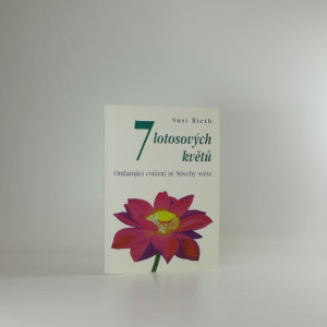 náhled knihy - 7 lotosových květů : omlazující cvičení ze Střechy světa