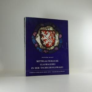 náhled knihy - Mittelalterliche Glasmalerei in der Tschechoslowakei