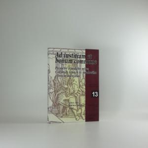 náhled knihy - Ad iustitiam et bonum commune : proměny zemského práva v českých zemích ve středověku a raném novověku