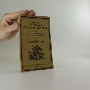 náhled knihy - Úvod do studia Otakara Březiny : výbor básní s úvodem a výklady