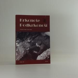 náhled knihy - Krkonoše - Podkrkonoší : vlastivědný sborník Podkrkonoší, č. 20