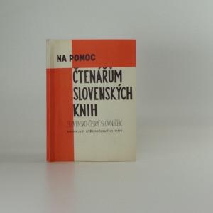 náhled knihy - Slovensko-český slovníček : na pomoc čtenářům slovenských knih