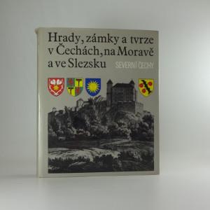 náhled knihy - Hrady, zámky a tvrze v čechách, na moravě  a ve slezsku  III., Severní Čechy