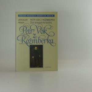 náhled knihy - Petr Vok z Rožmberka : život renesančního kavalíra