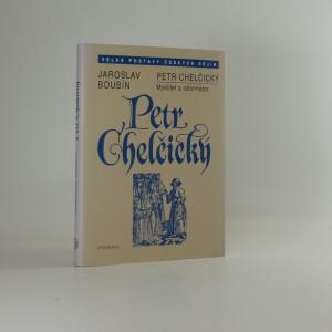 náhled knihy - Petr Chelčický : myslitel a reformátor