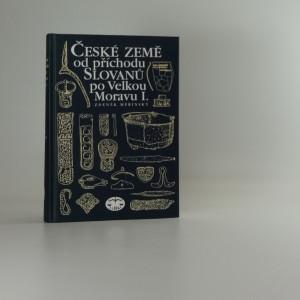 náhled knihy - České země od příchodu Slovanů po Velkou Moravu I.