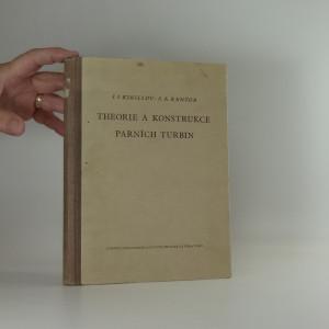 náhled knihy - Theorie a konstrukce parních turbin : Určeno pro inženýry a techn. pracovníky ... studenty vys. škol
