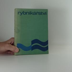 náhled knihy - Rybnikářství : Učební text pro stř. rybářskou techn. školu a zeměd. odb. učiliště oboru rybář