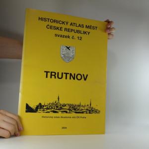 náhled knihy - Historický atlas měst České Republiky svazek č. 12 Trutnov