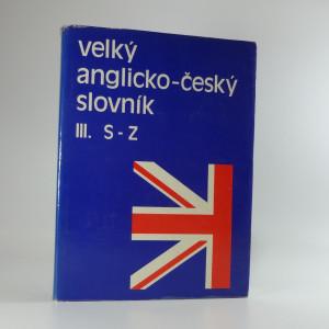 náhled knihy - Velký anglicko-český slovník III S-Z