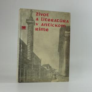 náhled knihy - Život a literatúra v antickom Ríme : Pomocná kniha pre predmet Latinčina na stredných všeobecnovzdelávacích školách