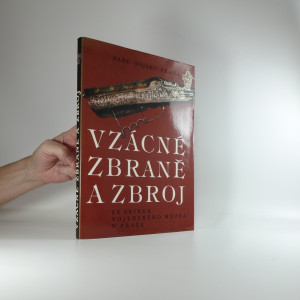 náhled knihy - Vzácné zbraně a zbroj: ze sbírek Vojenského muzea v Praze