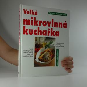 náhled knihy - Velká mikrovlnná kuchařka : velká obrazová kuchařka pro mikrovlnné trouby